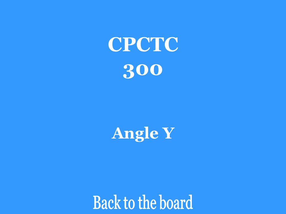CPCTC 300 If ∆ABC  ∆ZYX, then angle B is congruent to _______