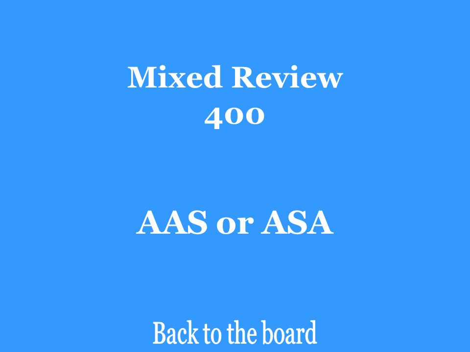 Mixed Review 400 Determine if the pair of triangles are congruent by SSS, SAS, ASA, AAS, or HL. If the triangles are not congruent, say Not Congruent.