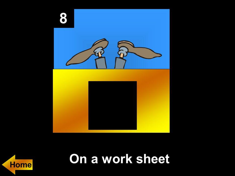 8 On a work sheet
