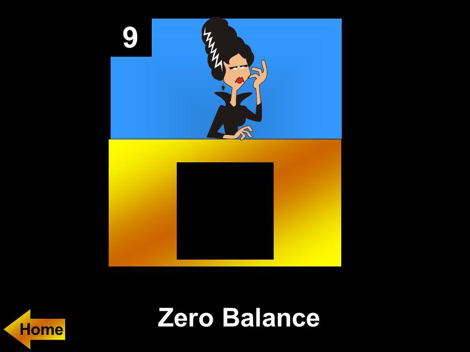 9 Zero Balance