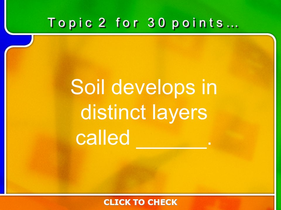 2:302:30 Soil develops in distinct layers called ______.