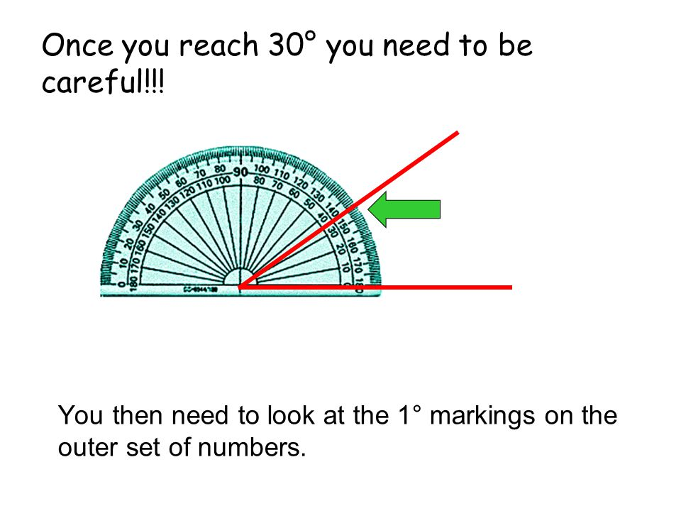 Once you reach 30° you need to be careful!!! You then need to look at the 1° markings on the outer set of numbers.
