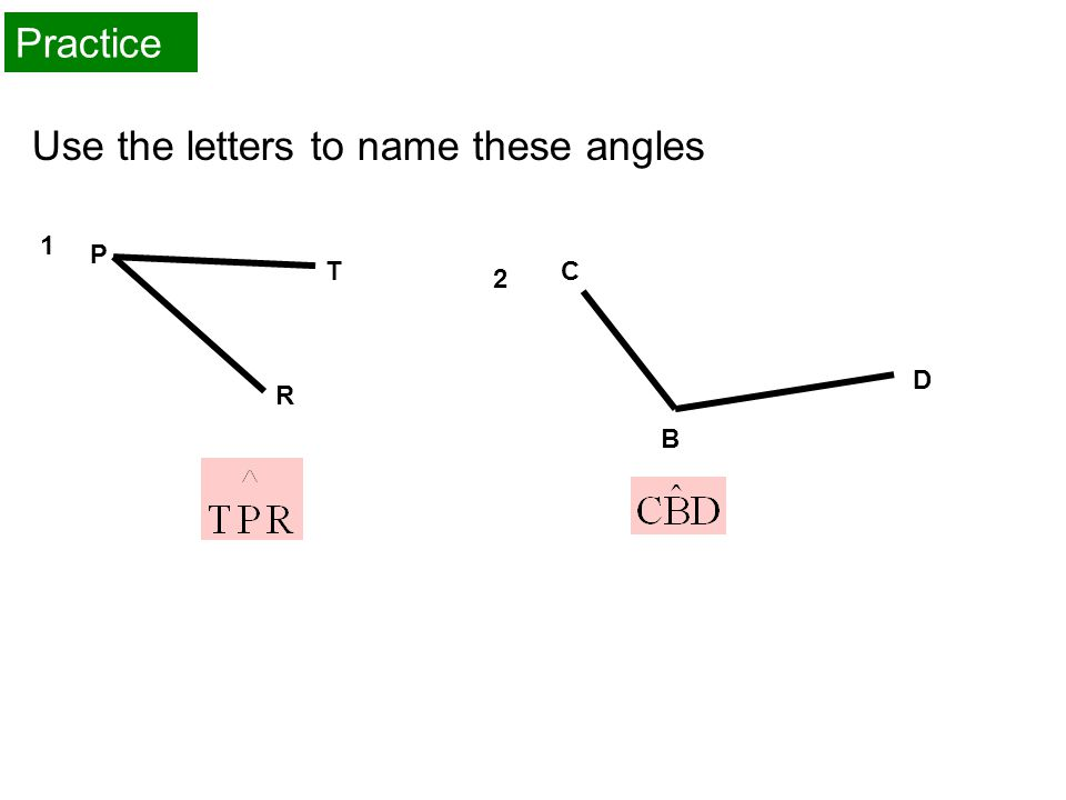 Use the letters to name these angles 1 P T R 2 C B D