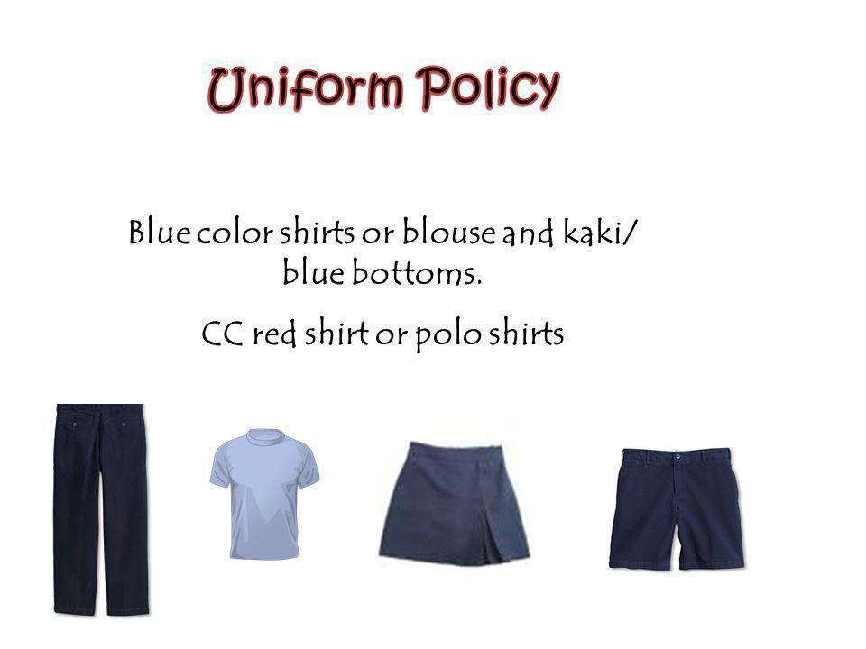 Blue color shirts or blouse and kaki/ blue bottoms. CC red shirt or polo shirts