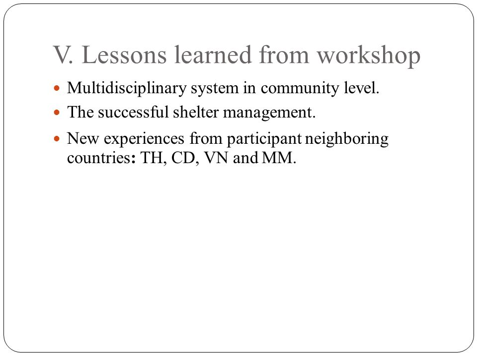V. Lessons learned from workshop Multidisciplinary system in community level.
