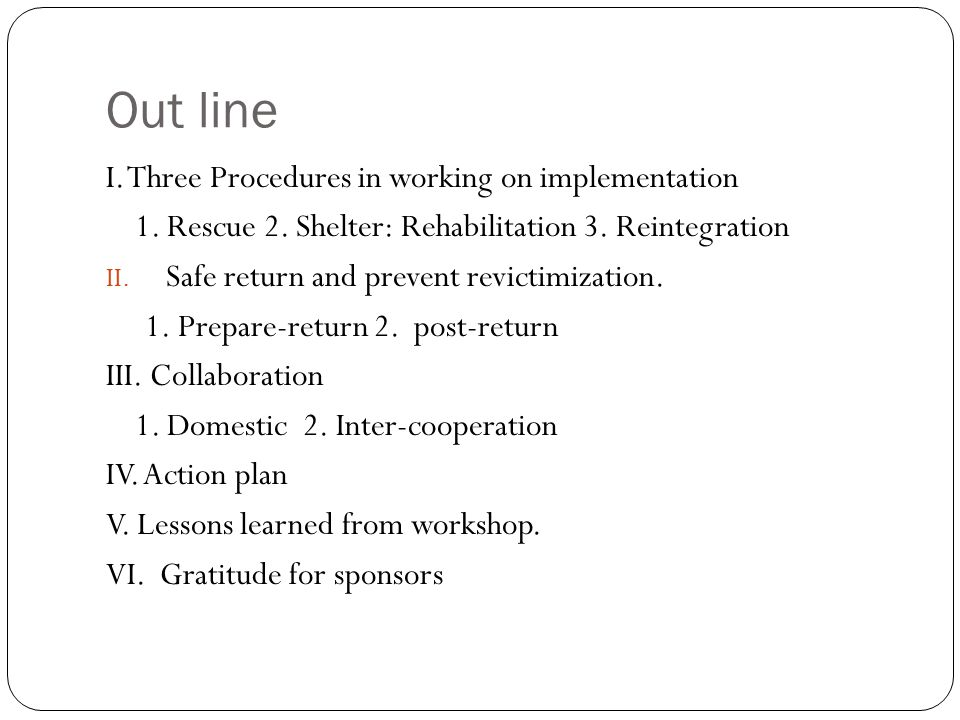 Out line I. Three Procedures in working on implementation 1.
