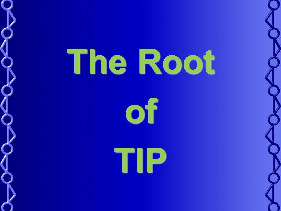 The Root ofTIP