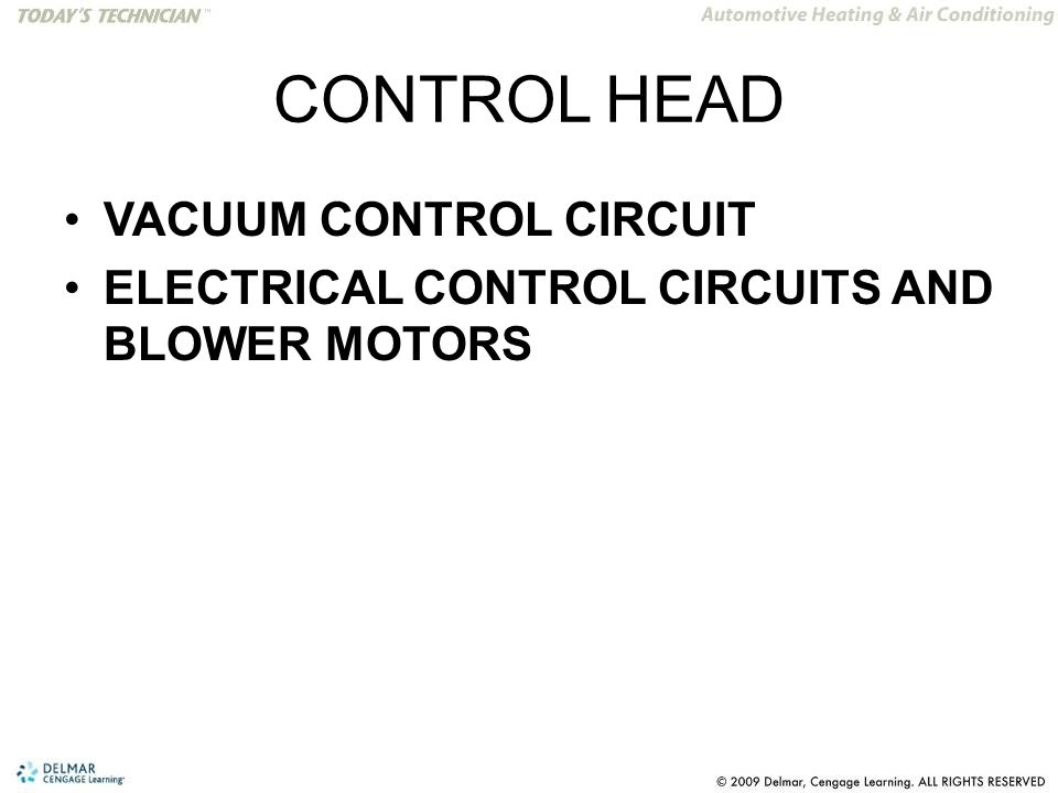 CONTROL HEAD VACUUM CONTROL CIRCUIT ELECTRICAL CONTROL CIRCUITS AND BLOWER MOTORS
