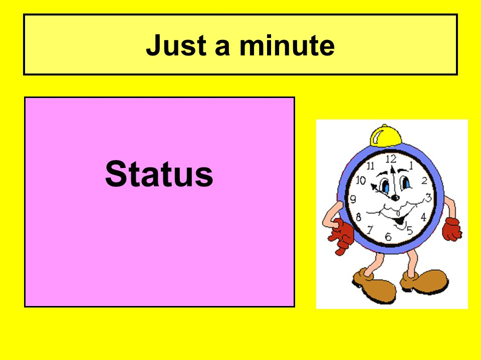 Just a minute Status