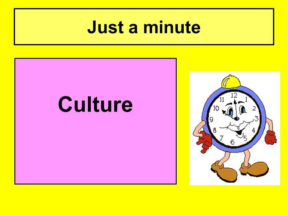 Just a minute Culture