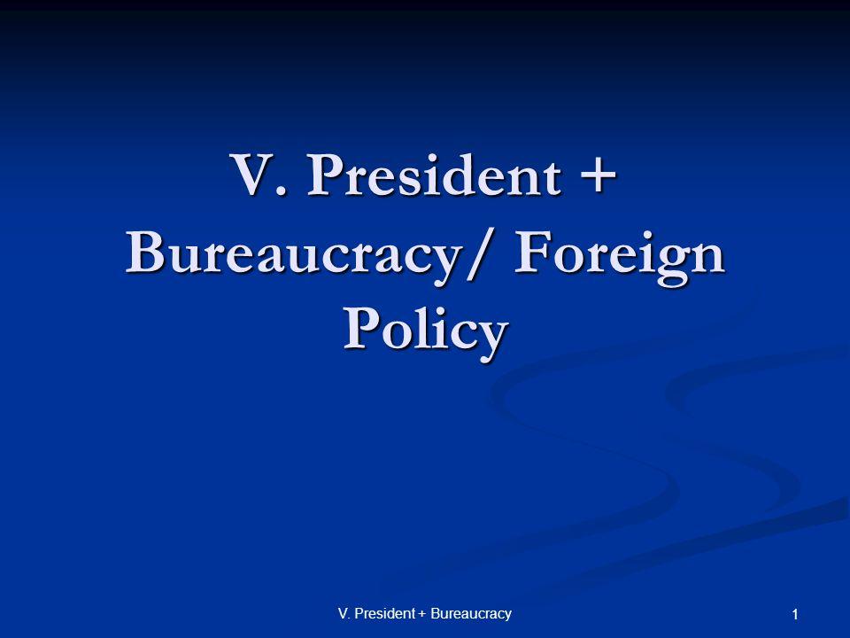 32V.President + Bureaucracy 2. Three forms of Diplomacy...