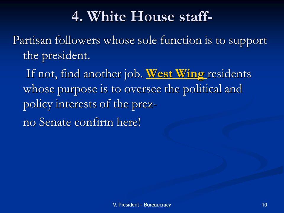 10V. President + Bureaucracy 4.
