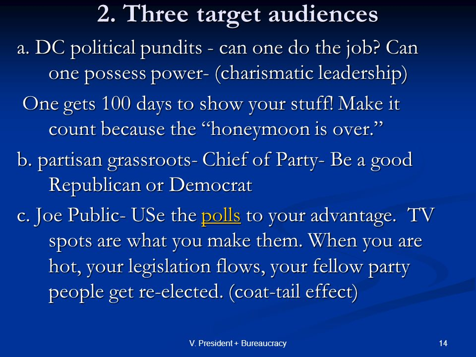 14V. President + Bureaucracy 2. Three target audiences a.