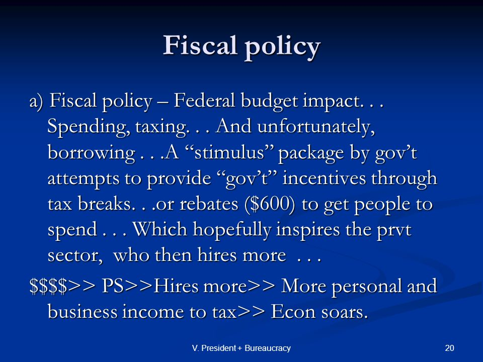Fiscal policy a) Fiscal policy – Federal budget impact...