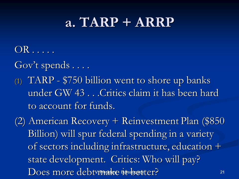 a. TARP + ARRP OR..... Gov't spends....