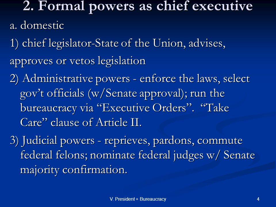 15V.President + Bureaucracy 3. Chief Legislator...