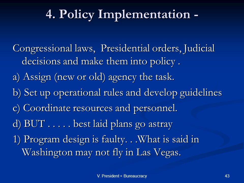 43V. President + Bureaucracy 4.