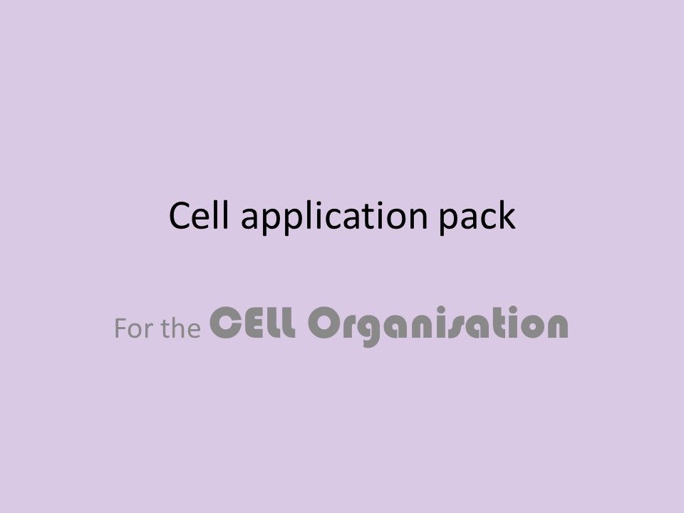Cell application pack For the CELL Organisation
