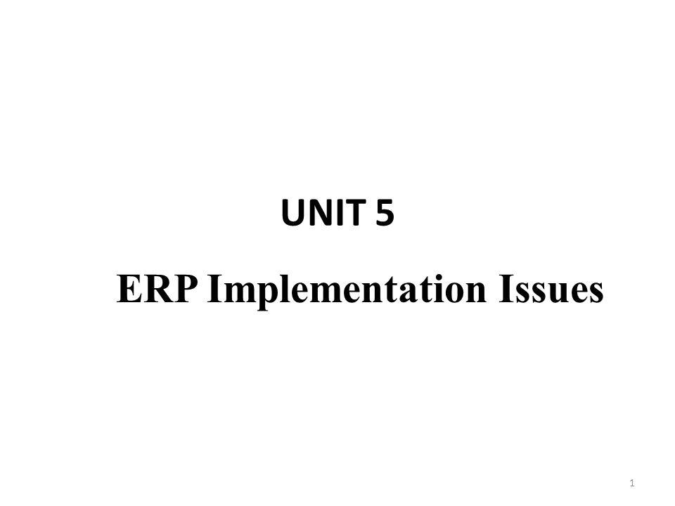 UNIT 5 ERP Implementation Issues 1