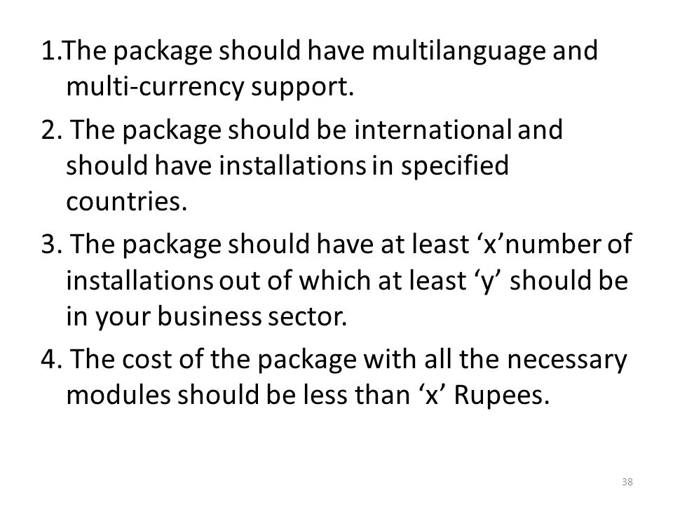1.The package should have multilanguage and multi-currency support. 2. The package should be international and should have installations in specified