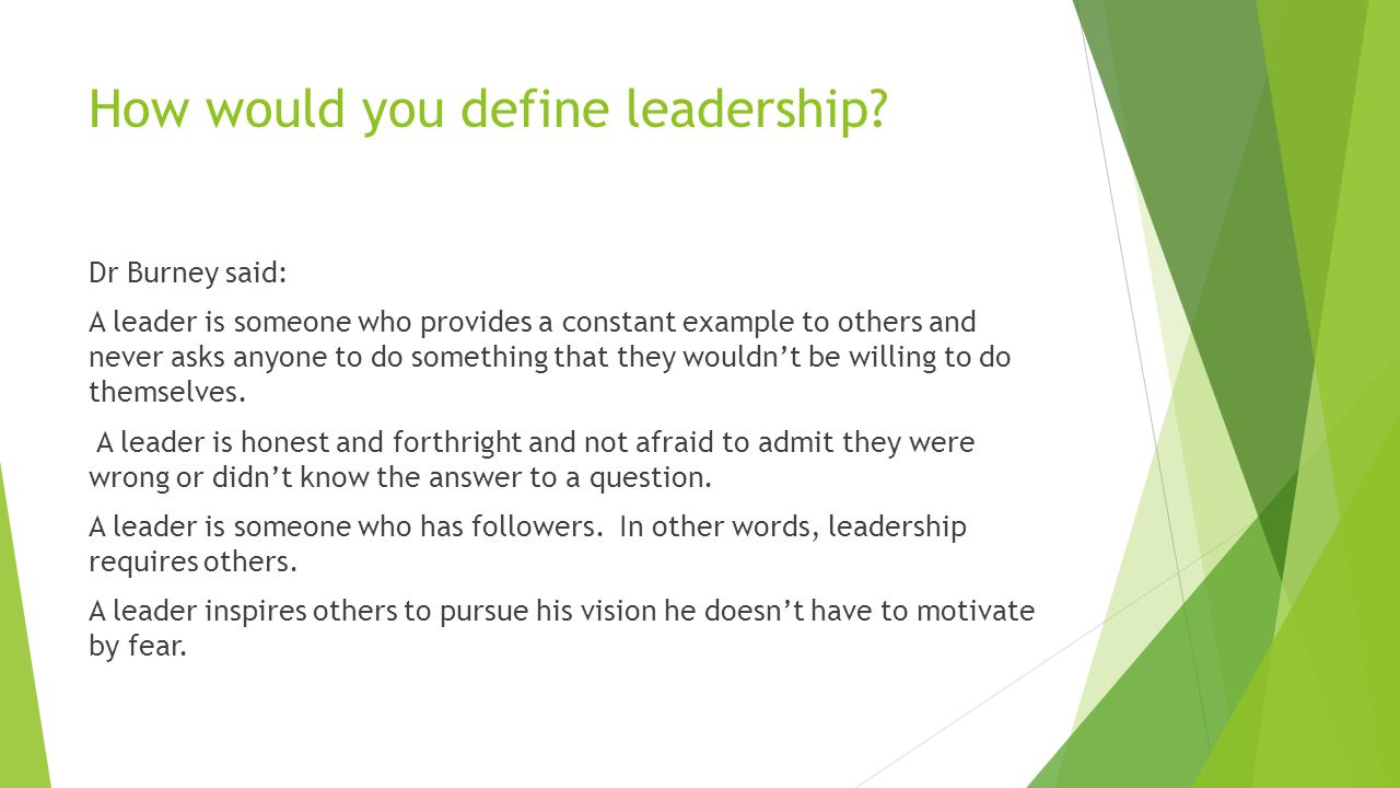 Do you think leaders are born or made. Dr.