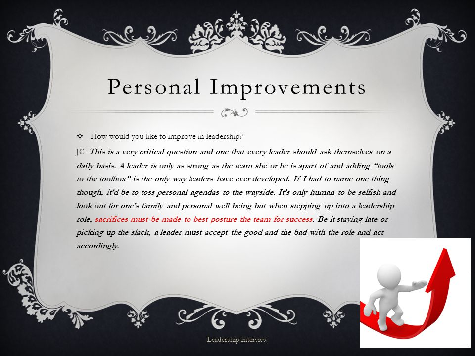 Personal Improvements  How would you like to improve in leadership.