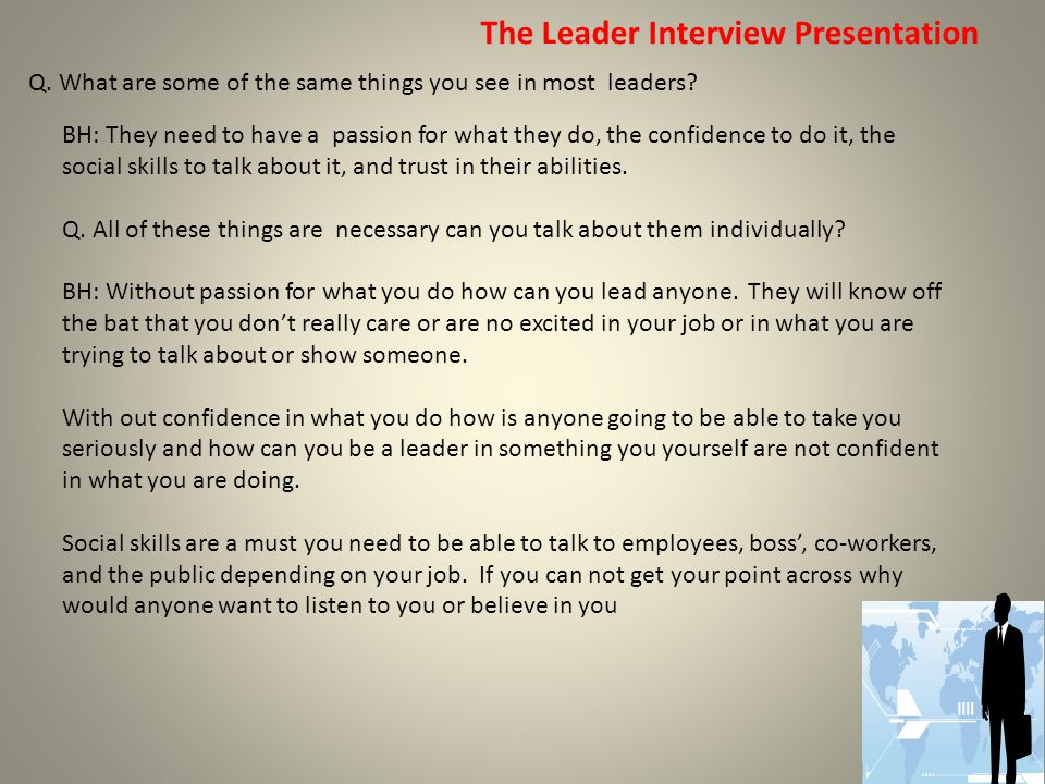 The Leader Interview Presentation Trust is also very important.