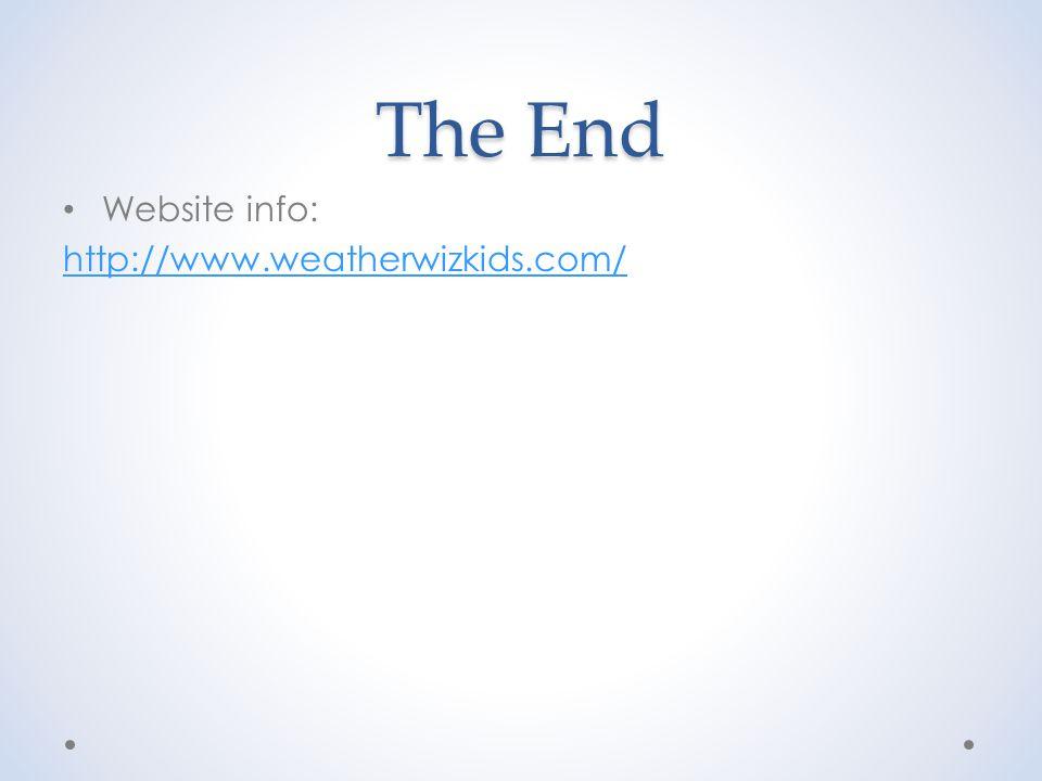 The End Website info: http://www.weatherwizkids.com/