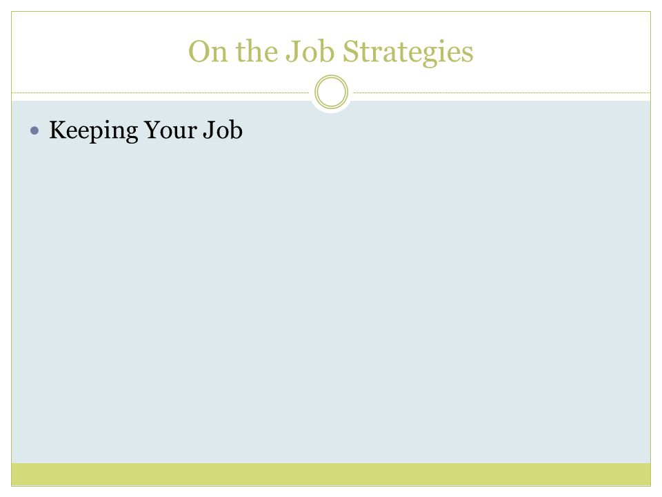 On the Job Strategies Keeping Your Job