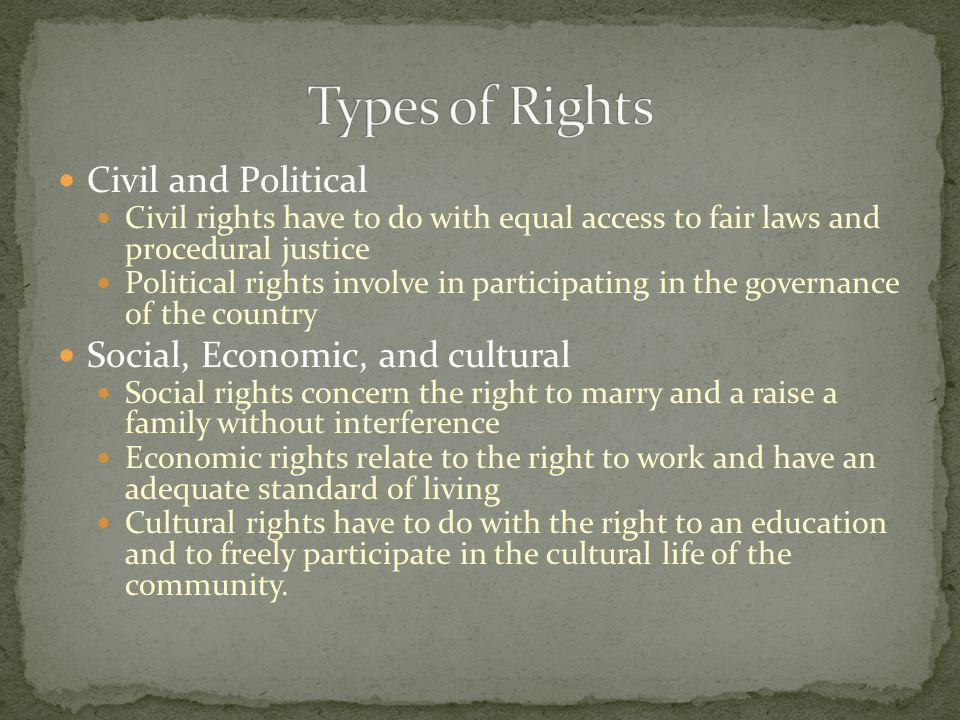 Civil and Political Civil rights have to do with equal access to fair laws and procedural justice Political rights involve in participating in the gov