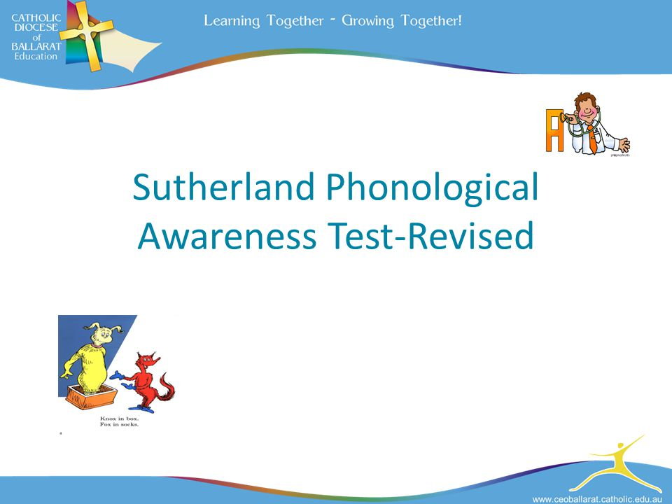 Subtest/sDescription 1Drums for syllable counting 2Pictures for rhyme detection 7 and 8Boxes for phoneme segmentation 12Nonwords:reading 13Instructions for nonword spelling.