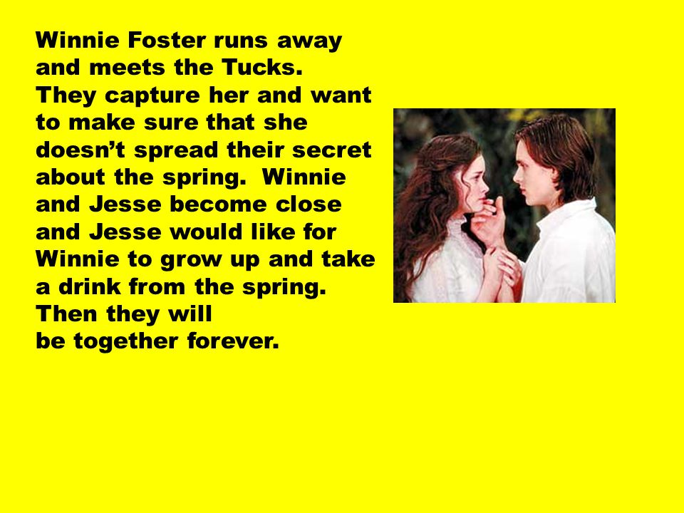 Winnie Foster runs away and meets the Tucks.