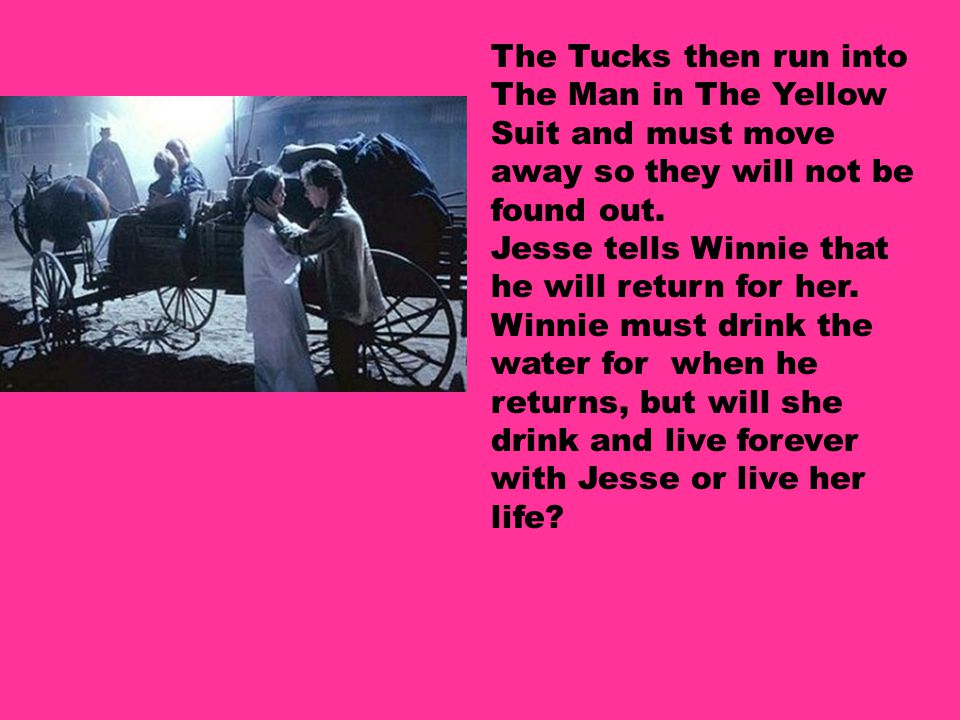 The Tucks then run into The Man in The Yellow Suit and must move away so they will not be found out.