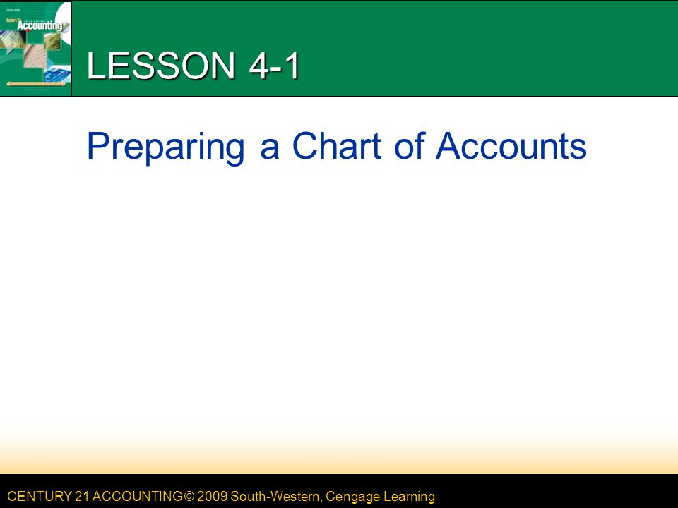 CENTURY 21 ACCOUNTING © 2009 South-Western, Cengage Learning 12 LESSON 4-2 POSTING A DEBIT AMOUNT TO AN ACCOUNT WITH A CREDIT BALANCE page 99 1.Write the date.4.Write the new account balance.