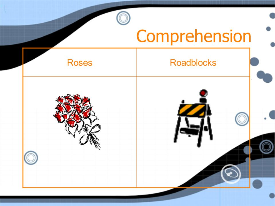 Comprehension RosesRoadblocks