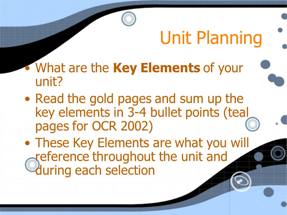 Unit Planning What are the Key Elements of your unit.