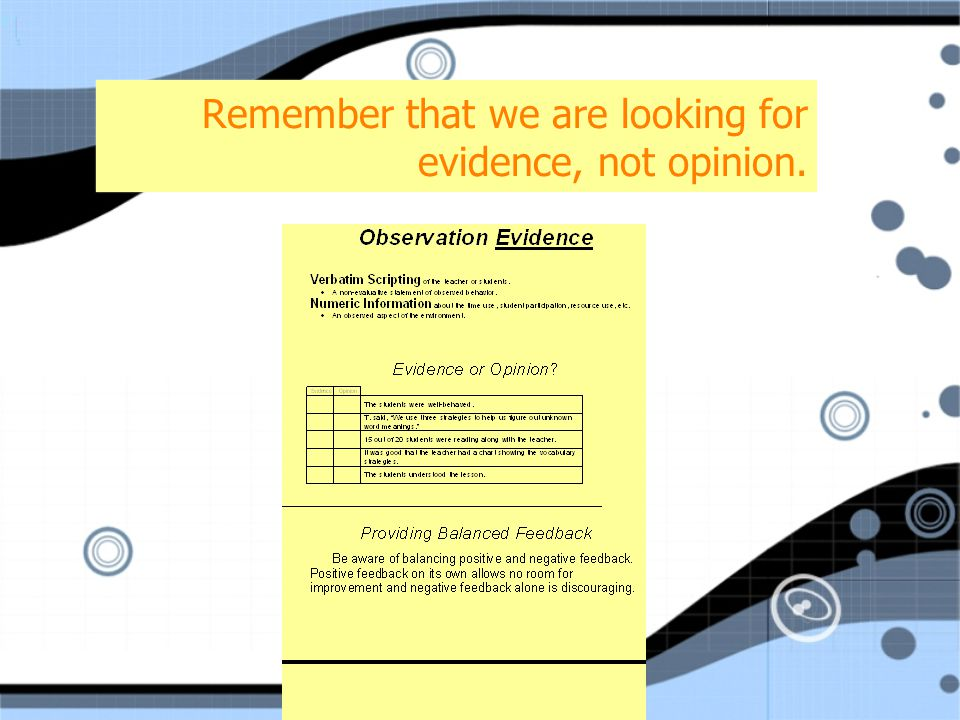 Remember that we are looking for evidence, not opinion.