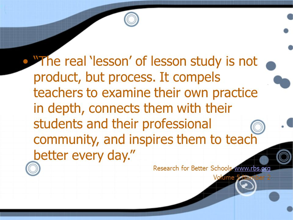 The real 'lesson' of lesson study is not product, but process.