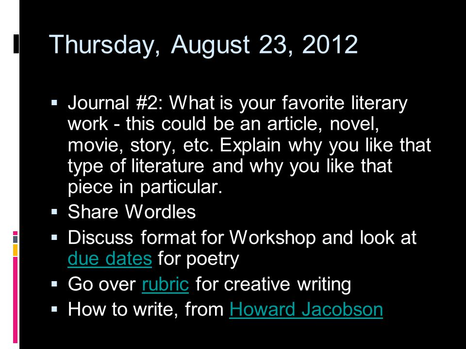 Thursday, August 23, 2012  Journal #2: What is your favorite literary work - this could be an article, novel, movie, story, etc.