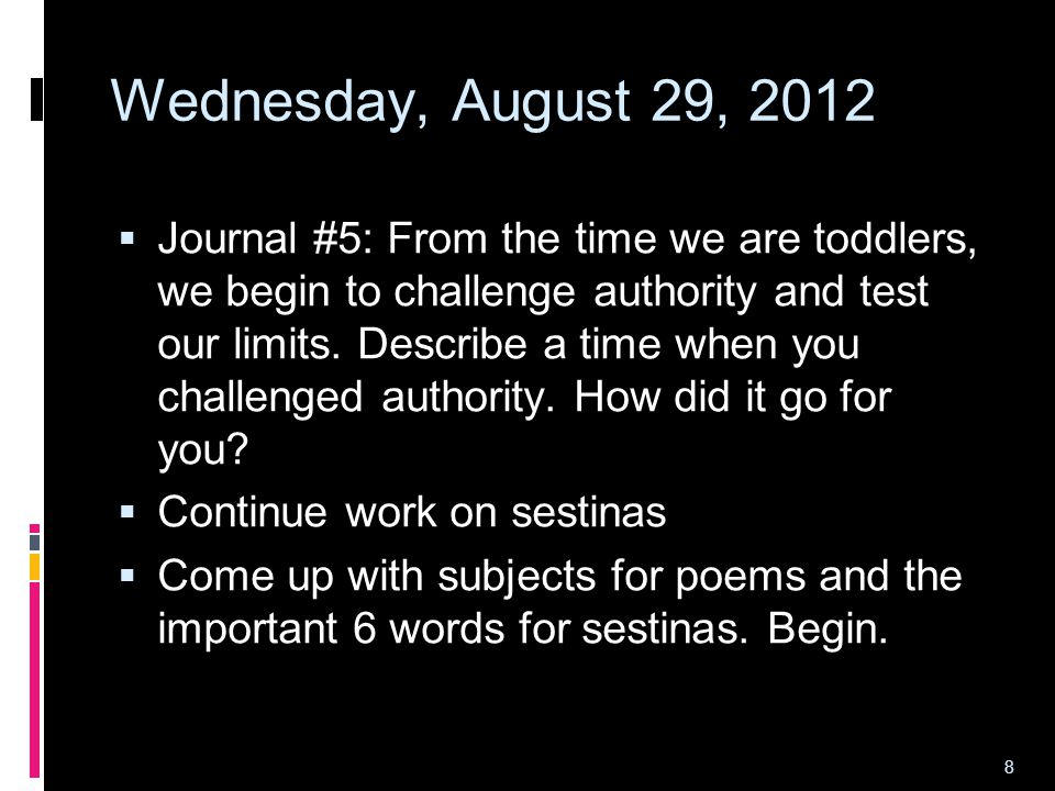 9 Thursday, August 30, 2012  Journal #6: What is the hardest thing you ve ever had to do.