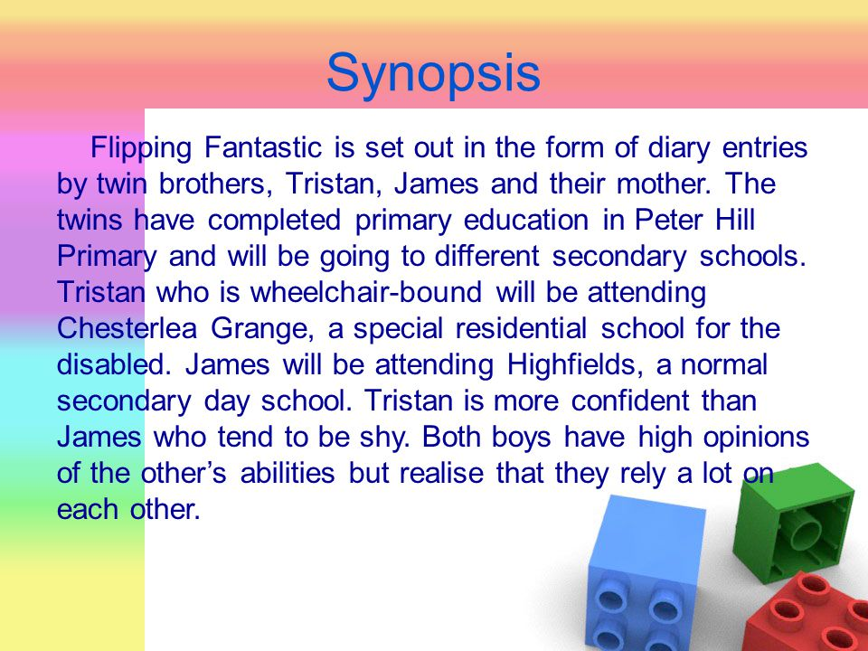 Synopsis Flipping Fantastic is set out in the form of diary entries by twin brothers, Tristan, James and their mother. The twins have completed primar
