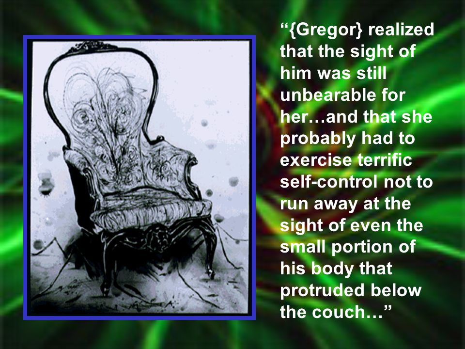 """""""{Gregor} realized that the sight of him was still unbearable for her…and that she probably had to exercise terrific self-control not to run away at t"""