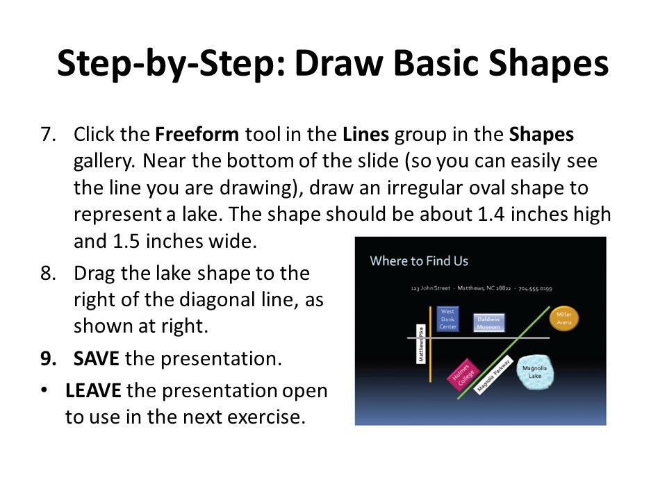 Step-by-Step: Draw Basic Shapes 7.Click the Freeform tool in the Lines group in the Shapes gallery.