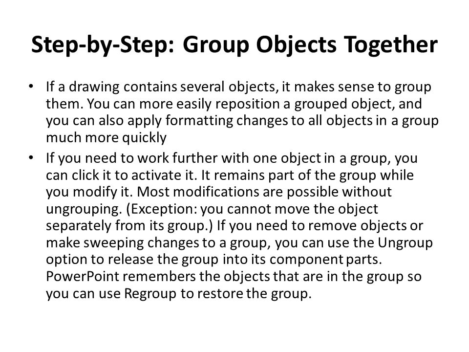 Step-by-Step: Group Objects Together If a drawing contains several objects, it makes sense to group them.