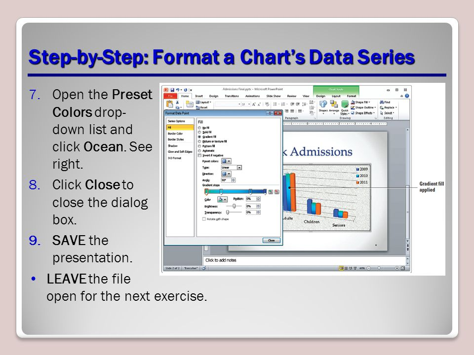 Step-by-Step: Format a Chart's Data Series 7.Open the Preset Colors drop- down list and click Ocean.