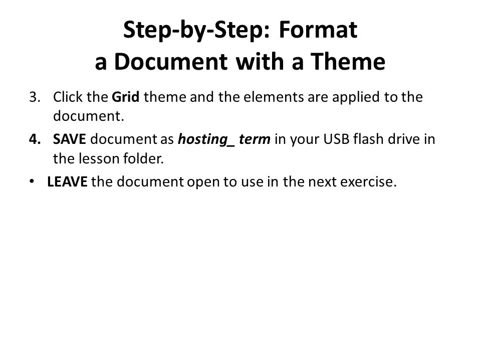 Step-by-Step: Create and Customize a Theme USE the document that is open from the previous exercise.