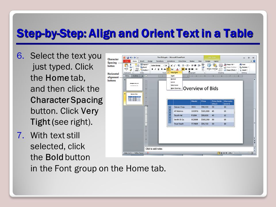 Step-by-Step: Align and Orient Text in a Table 6.Select the text you just typed.
