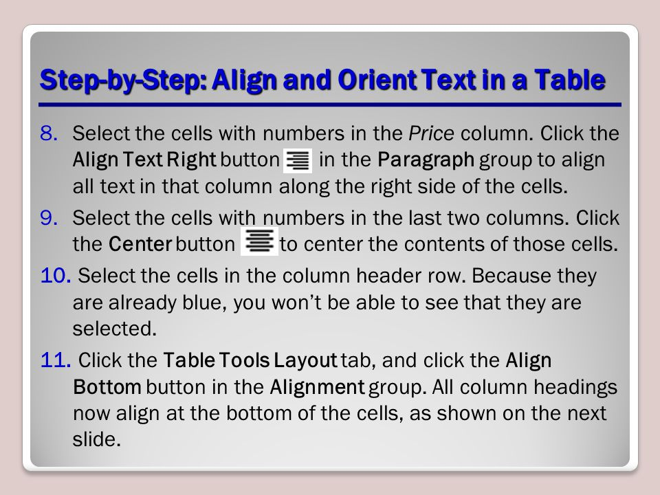 Step-by-Step: Align and Orient Text in a Table 8.Select the cells with numbers in the Price column.