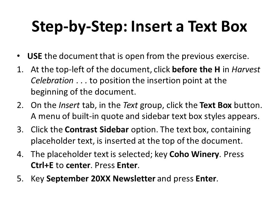 Step-by-Step: Insert a Text Box USE the document that is open from the previous exercise. 1.At the top-left of the document, click before the H in Har