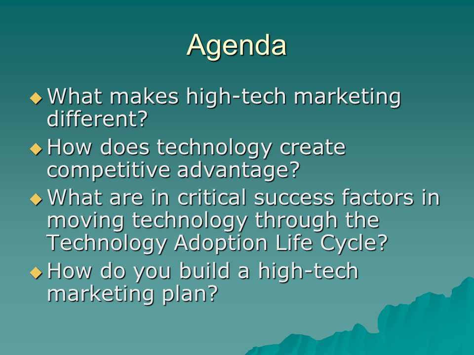 Agenda  What makes high-tech marketing different.